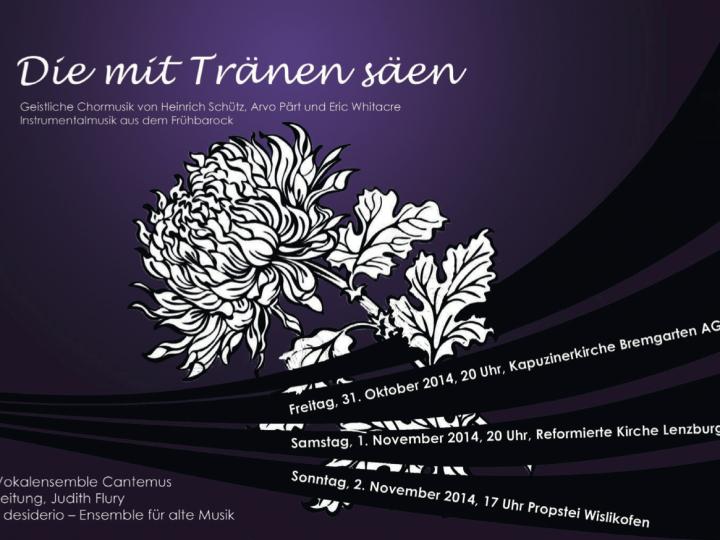 Konzert Herbst 2014: «Die mit Tränen säen»